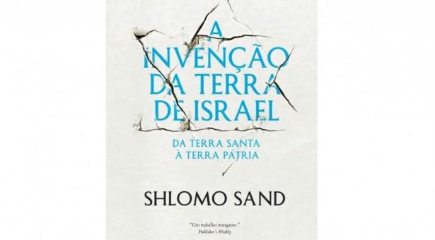 Shlomo Sand: A invenção da terra de Israel